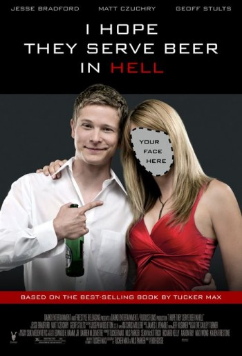 Hope They Serve Beer in Hell (2009)