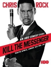Poster Imagine Chris Rock: Kill the Messenger - London, New York, Johannesburg (2008)