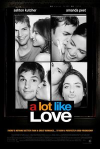 A Lot Like Love (2005) - Din prea multa dragoste