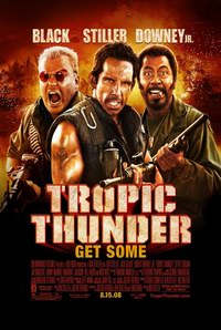 Tropic Thunder (2008) - Furtuna tropicala