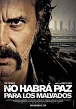 No habrá paz para los malvados (2010)