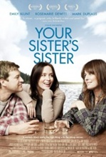 Imagine film online Your Sister's Sister (2011)