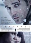 Deadfall (2012)