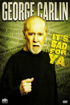 George Carlin… It's Bad For Ya! (2008)