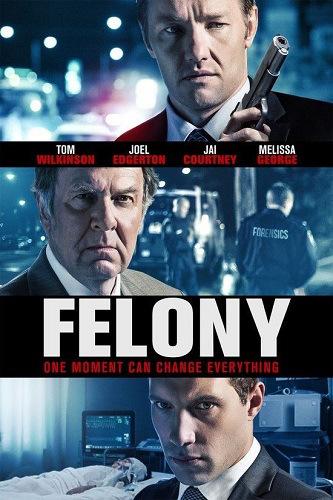 Imagine film online Felony 2013